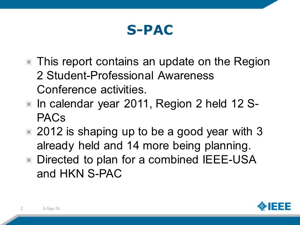 S-PAC This report contains an update on the Region 2 Student-Professional Awareness Conference activities.