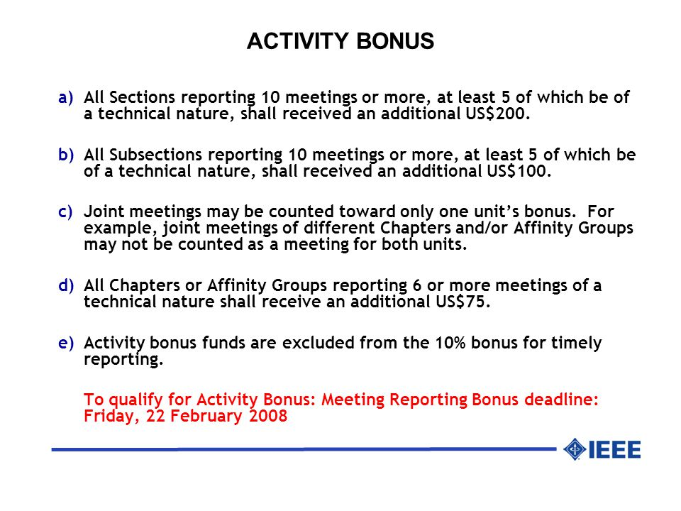 ACTIVITY BONUS a)All Sections reporting 10 meetings or more, at least 5 of which be of a technical nature, shall received an additional US$200.