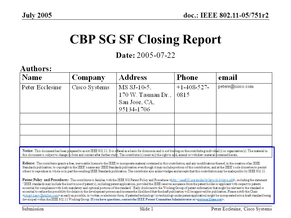 doc.: IEEE 802.11-05/751r2 Submission July 2005 Peter Ecclesine, Cisco SystemsSlide 1 CBP SG SF Closing Report Notice: This document has been prepared to assist IEEE 802.11.