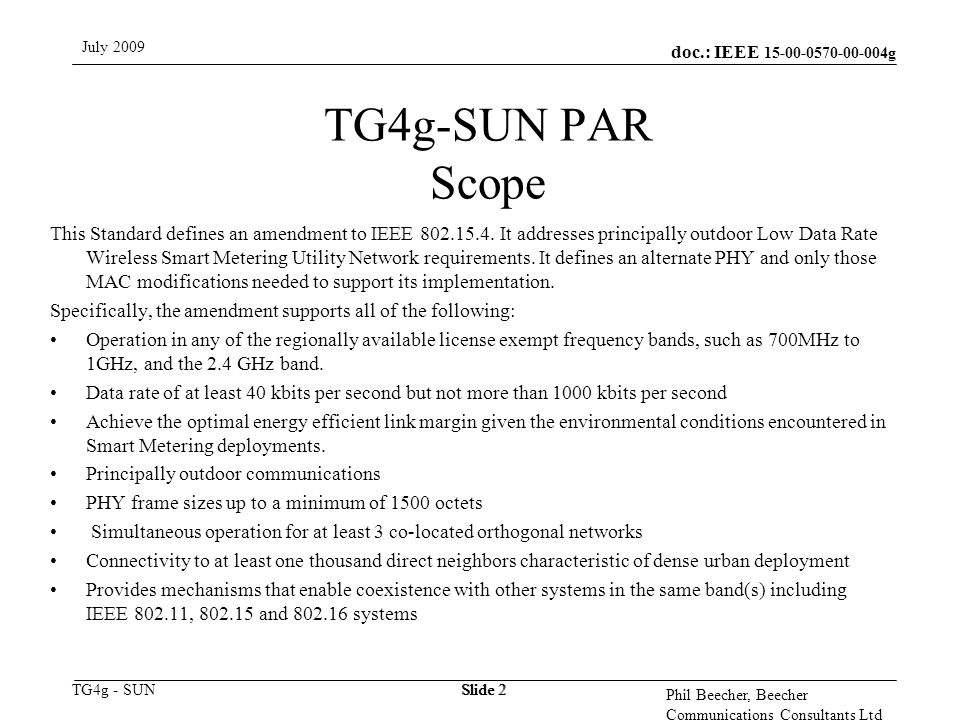 doc.: IEEE 15-00-0570-00-004g TG4g - SUN July 2009 Phil Beecher, Beecher Communications Consultants Ltd Slide 2 TG4g-SUN PAR Scope This Standard defin