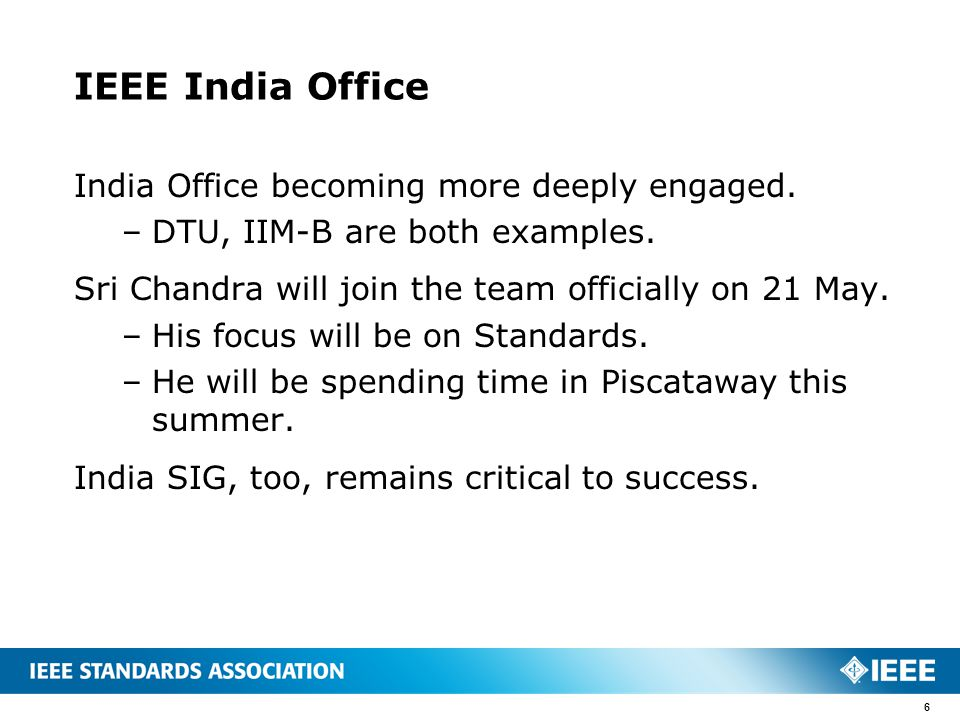 IEEE India Office India Office becoming more deeply engaged.