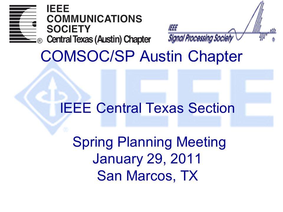 IEEE Central Texas Section Chapter Leadership Team Chair/Membership Development Officer l Fawzi Behmann Treasurer l Frances Freeman VP/ Special event l Hanan Potash VP/Secretary l Saurabh Sureka Special Event l Raghu Rao
