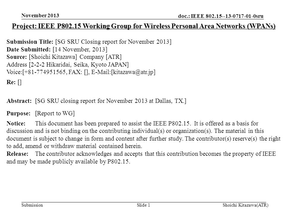 doc.: IEEE 802.15--13-0717-01-0sru Submission November 2013 Shoichi Kitazawa(ATR)Slide 1 Project: IEEE P802.15 Working Group for Wireless Personal Are