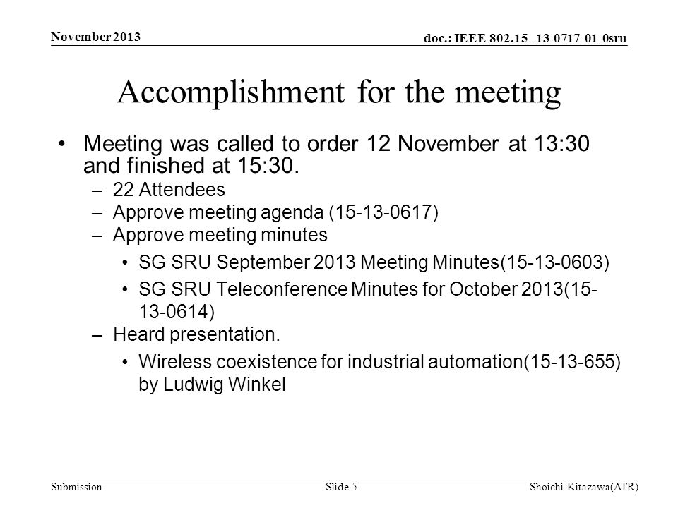 doc.: IEEE 802.15--13-0717-01-0sru Submission Meeting was called to order 12 November at 13:30 and finished at 15:30.