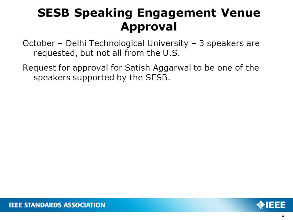 SESB Speaking Engagement Venue Approval October – Delhi Technological University – 3 speakers are requested, but not all from the U.S. Request for app