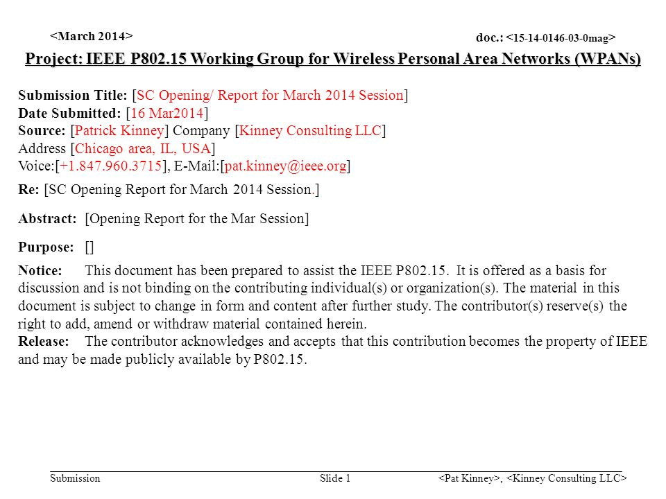 doc.: Submission, Slide 1 Project: IEEE P802.15 Working Group for Wireless Personal Area Networks (WPANs) Submission Title: [SC Opening/ Report for Ma