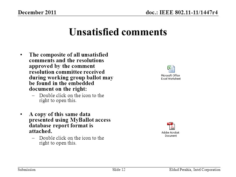 doc.: IEEE 802.11-11/1447r4 Submission Unsatisfied comments The composite of all unsatisfied comments and the resolutions approved by the comment reso