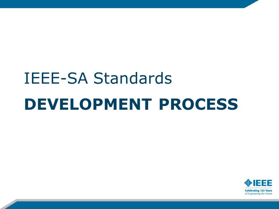 DEVELOPMENT PROCESS IEEE-SA Standards