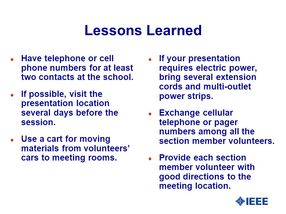 Lessons Learned l Have telephone or cell phone numbers for at least two contacts at the school.