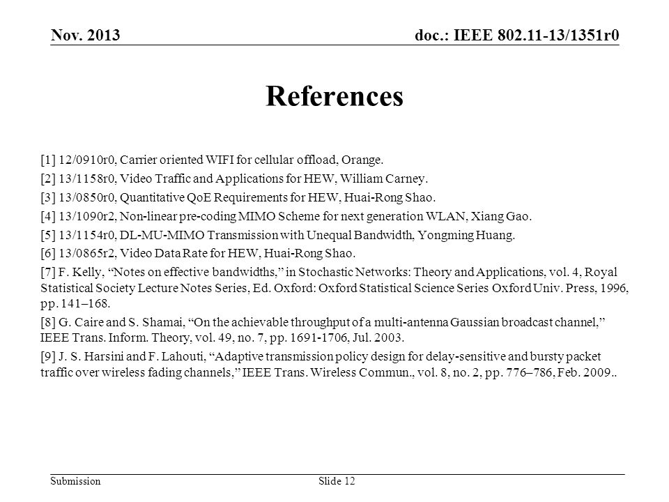 doc.: IEEE 802.11-13/1351r0 Submission References [1] 12/0910r0, Carrier oriented WIFI for cellular offload, Orange.