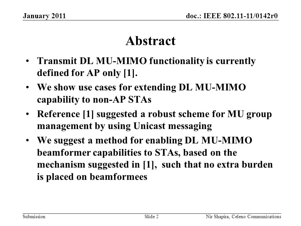 doc.: IEEE /0142r0 Submission January 2011 Nir Shapira, Celeno Communications Abstract Transmit DL MU-MIMO functionality is currently defined for AP only [1].