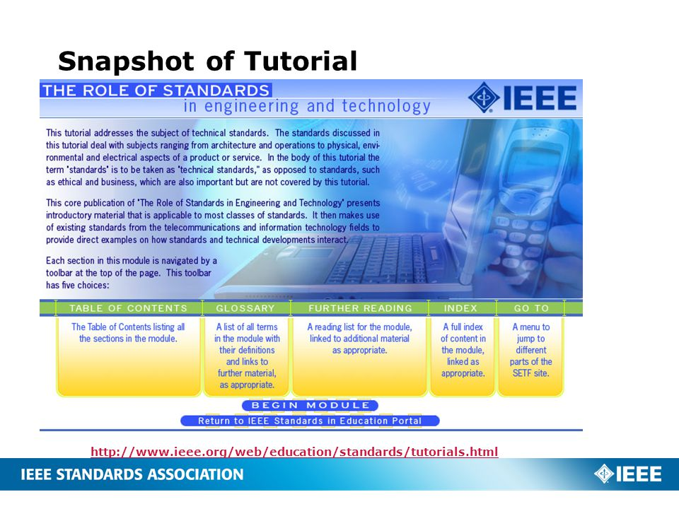 Snapshot of Tutorial http://www.ieee.org/web/education/standards/tutorials.html
