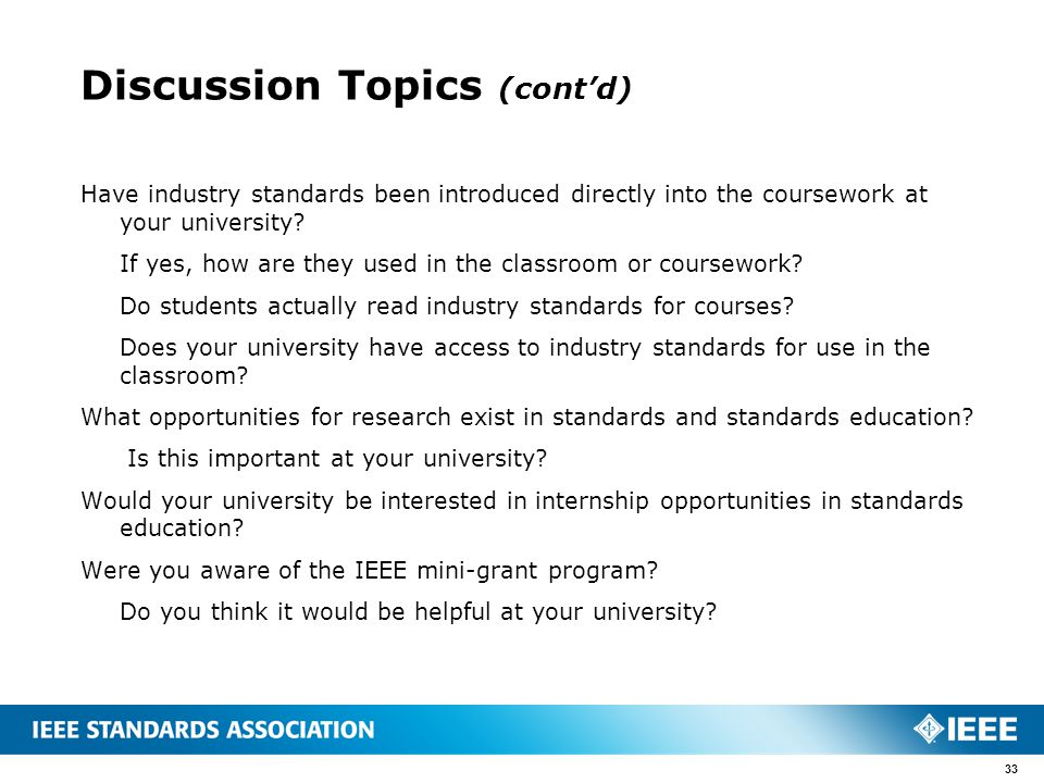 Discussion Topics (cont'd) Have industry standards been introduced directly into the coursework at your university? If yes, how are they used in the c