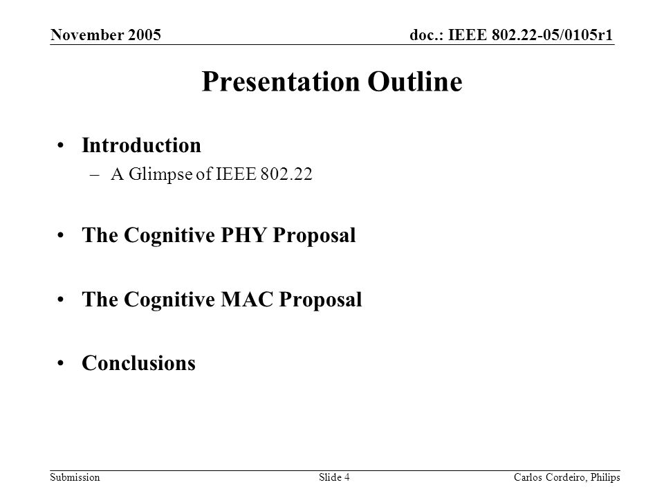 doc.: IEEE 802.22-05/0105r1 Submission November 2005 Carlos Cordeiro, PhilipsSlide 95 Network Entry and Initialization The key problem