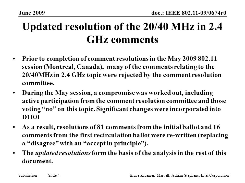 doc.: IEEE 802.11-09/0674r0 Submission June 2009 Bruce Kraemer, Marvell; Adrian Stephens, Intel Corporation Slide 5 Comments by Ballot Key: SB0 = Initial sponsor ballot.