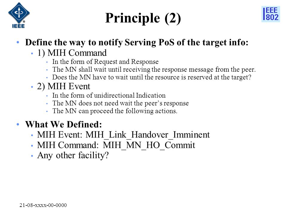21-08-xxxx-00-0000 Principle (2) Define the way to notify Serving PoS of the target info: 1) MIH Command In the form of Request and Response The MN sh