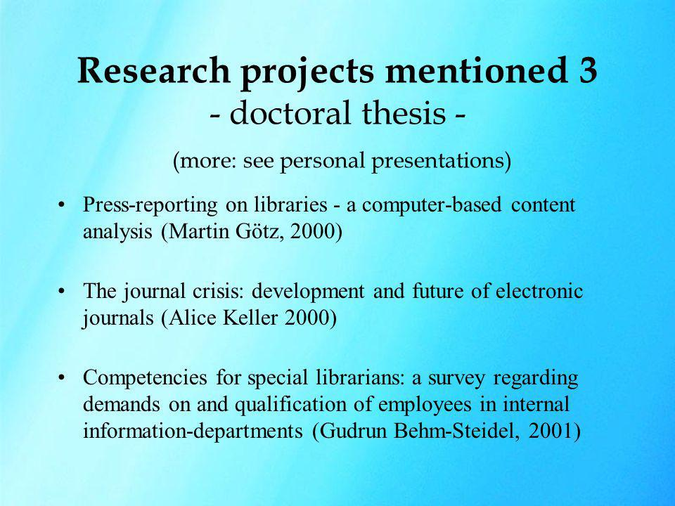 Research projects mentioned 3 - doctoral thesis - (more: see personal presentations) Press-reporting on libraries - a computer-based content analysis
