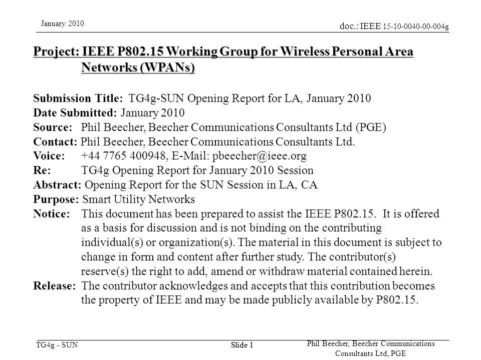 doc.: IEEE 15-10-0040-00-004g TG4g - SUN January 2010 Phil Beecher, Beecher Communications Consultants Ltd, PGE Slide 2 TG4g-SUN PAR Scope This Standard defines an amendment to IEEE 802.15.4.