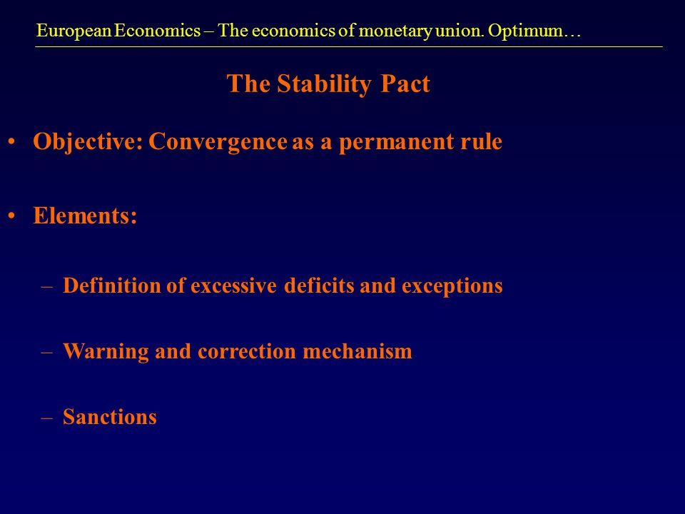 European Economics – The economics of monetary union.