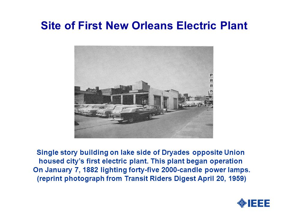 Site of First New Orleans Electric Plant Single story building on lake side of Dryades opposite Union housed city's first electric plant.