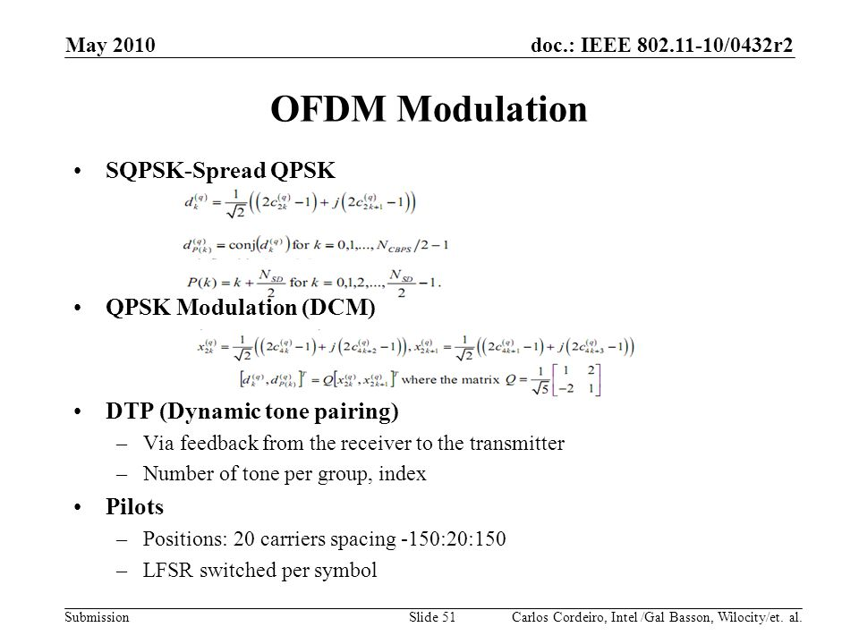 doc.: IEEE 802.11-10/0432r2 Submission SQPSK-Spread QPSK QPSK Modulation (DCM) DTP (Dynamic tone pairing) –Via feedback from the receiver to the trans
