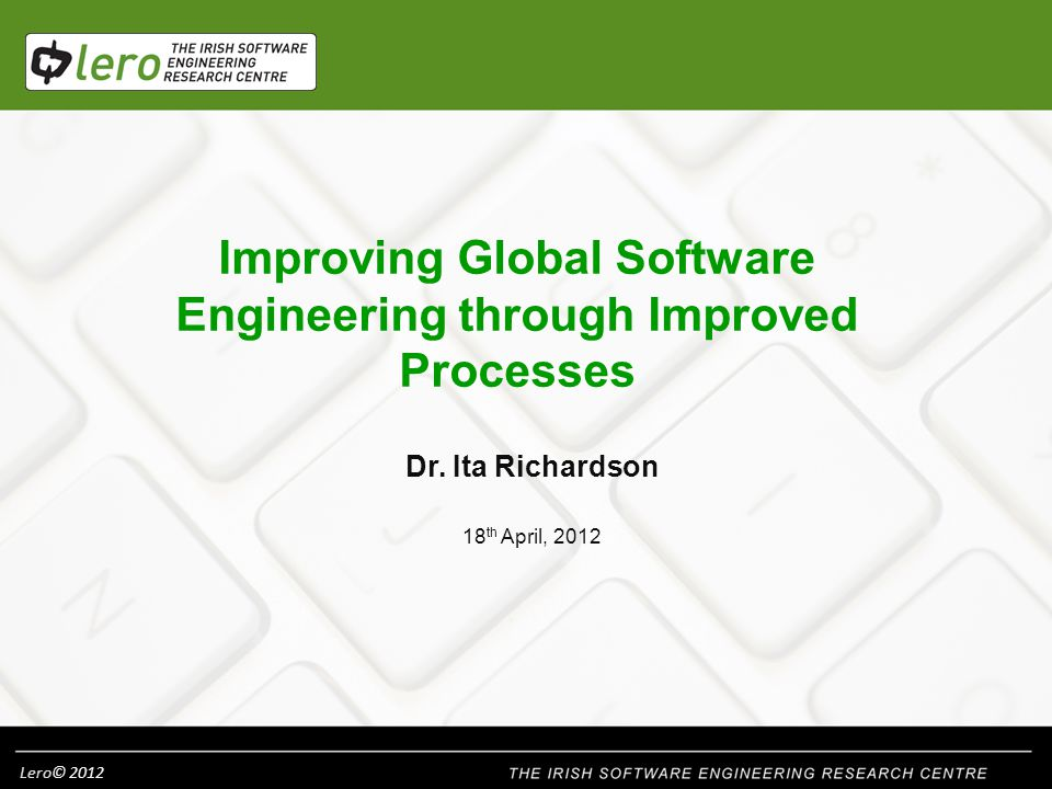 Lero© 2012 42 Further recommended reading Rad P F and Levin G, Achieving Project Management Success using Virtual Teams.