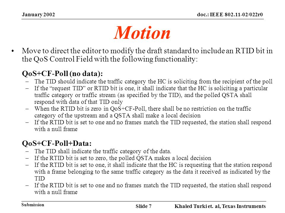 January 2002 Khaled Turki et. al, Texas InstrumentsSlide 7 doc.: IEEE 802.11-02/022r0 Submission Motion Move to direct the editor to modify the draft