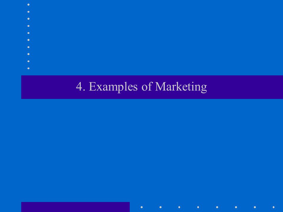 4. Examples of Marketing