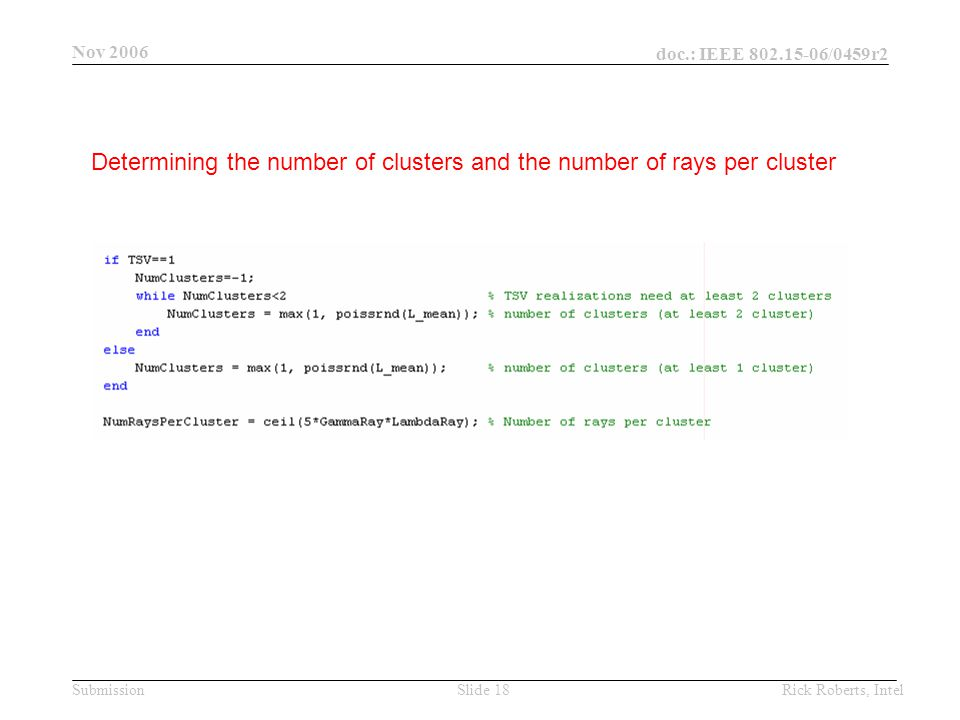 doc.: IEEE 802.15-06/0459r2 Submission Nov 2006 Rick Roberts, IntelSlide 18 Determining the number of clusters and the number of rays per cluster