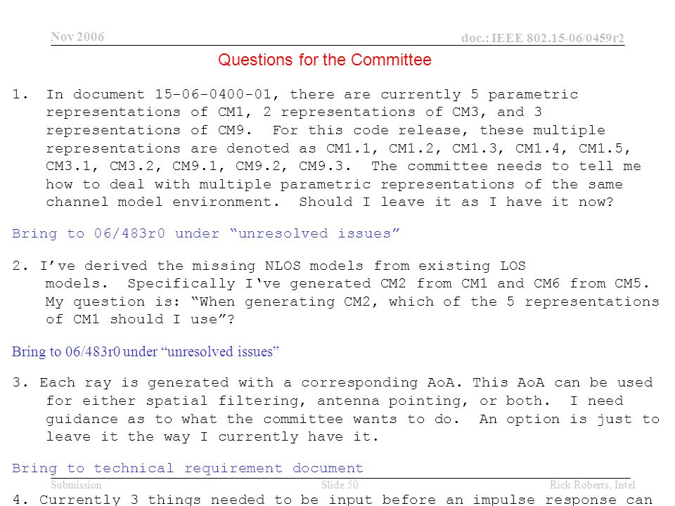 doc.: IEEE 802.15-06/0459r2 Submission Nov 2006 Rick Roberts, IntelSlide 50 1.In document 15-06-0400-01, there are currently 5 parametric representations of CM1, 2 representations of CM3, and 3 representations of CM9.