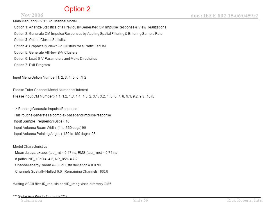 doc.: IEEE 802.15-06/0459r2 Submission Nov 2006 Rick Roberts, IntelSlide 59 Main Menu for 802.15.3c Channel Model...