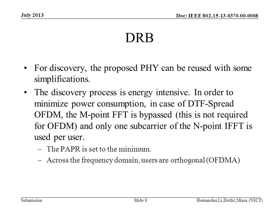 Doc: IEEE 802.15-13-0370-00-0008 Submission DRB July 2013 Hernandez,Li,Dotlić,Miura (NICT)Slide 9