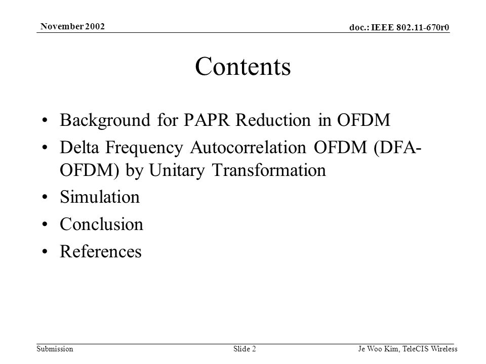 doc.: IEEE 802.11-670r0 Submission November 2002 Je Woo Kim, TeleCIS WirelessSlide 13 Simulation results (a) OFDM waveforms(b) DFA-OFDM(i=j=0) waveforms Figure 2.
