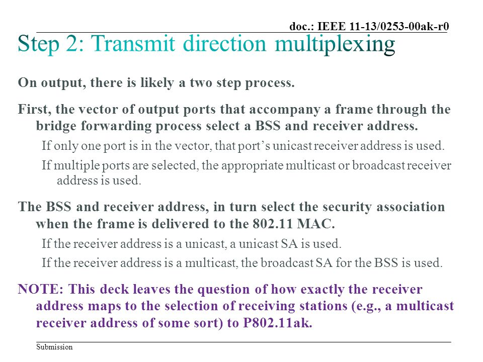 Submission doc.: IEEE 11-13/0253-00ak-r0 On output, there is likely a two step process. First, the vector of output ports that accompany a frame throu