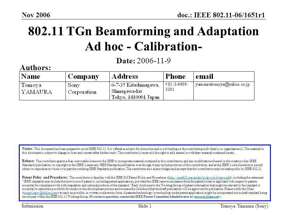 doc.: IEEE 802.11-06/1651r1 Submission Nov 2006 Tomoya Yamaura (Sony)Slide 1 802.11 TGn Beamforming and Adaptation Ad hoc - Calibration- Notice: This
