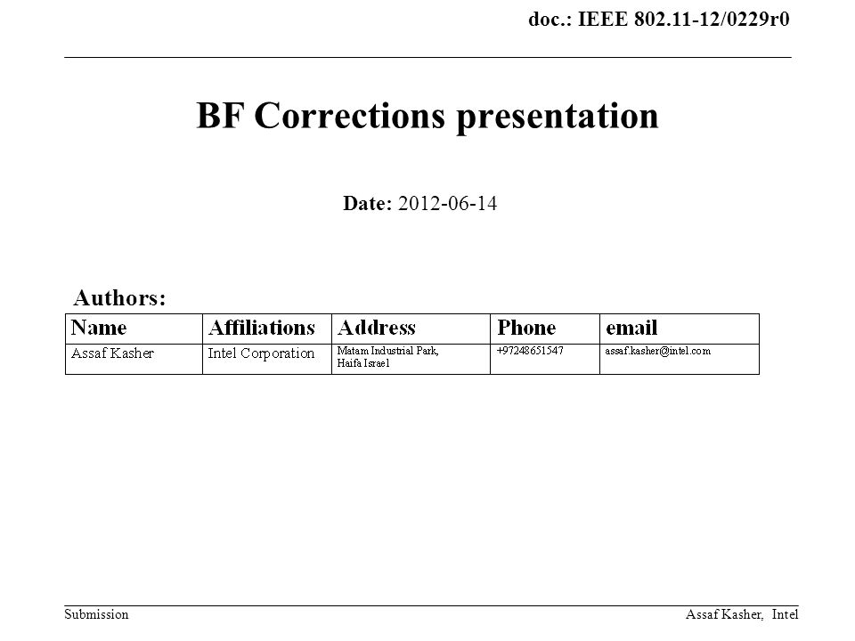 doc.: IEEE 802.11-12/0229r0 Submission Scope The purpose of this presentation is to list and explain the proposed corrections to the BF and the link adaptation that are proposed.