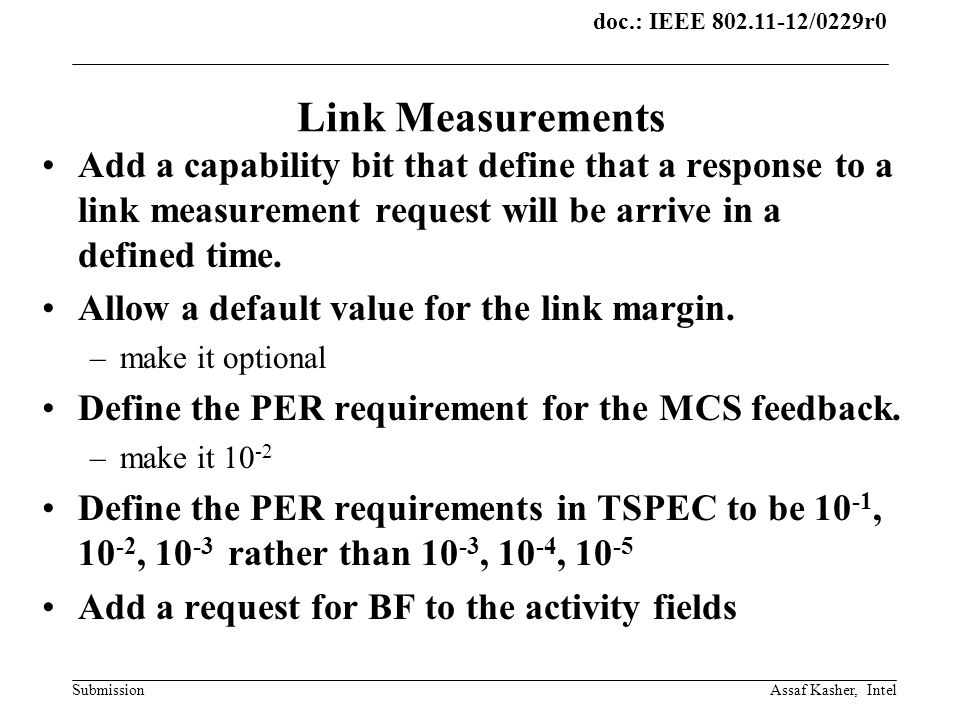 doc.: IEEE 802.11-12/0229r0 Submission Link Measurements Add a capability bit that define that a response to a link measurement request will be arrive in a defined time.