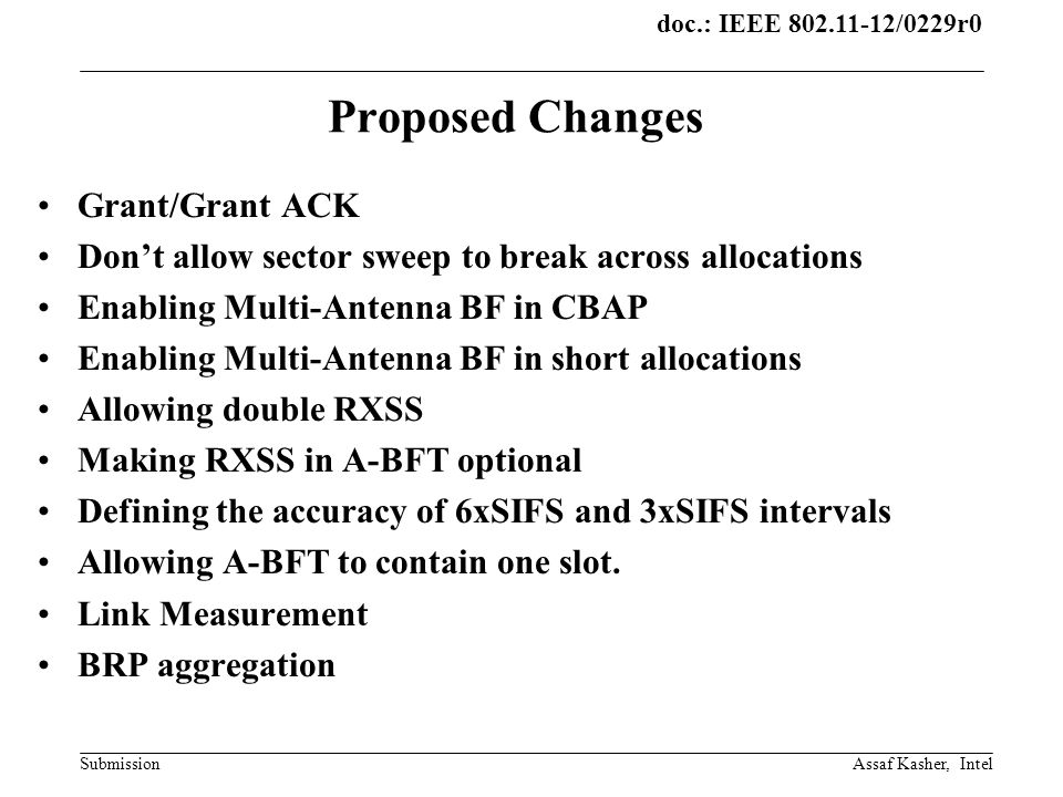 doc.: IEEE 802.11-12/0229r0 Submission Grant/ Grant ACK Use when trying to initiate SLS before the link is lost in CBAP RTS/CTS are used to make sure the link was not lost yet.