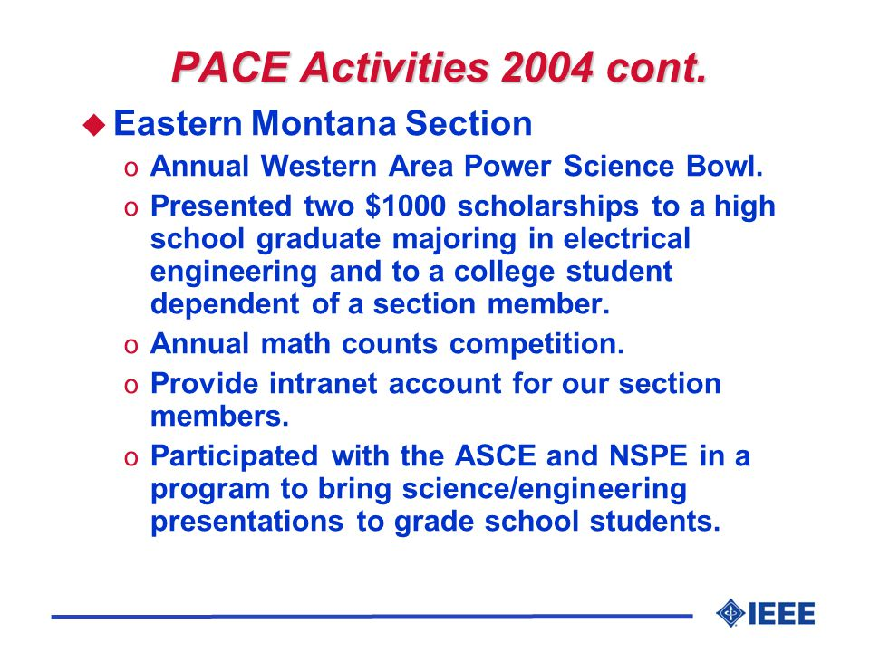 PACE Activities 2004 cont. u Eastern Montana Section o Annual Western Area Power Science Bowl.