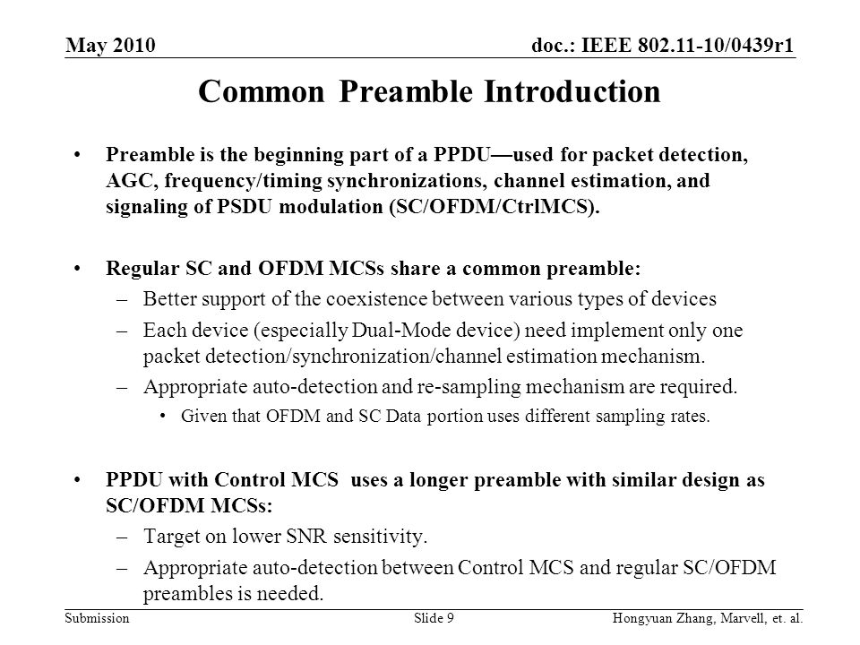doc.: IEEE 802.11-10/0439r1 Submission Common Preamble Introduction Preamble is the beginning part of a PPDU—used for packet detection, AGC, frequency