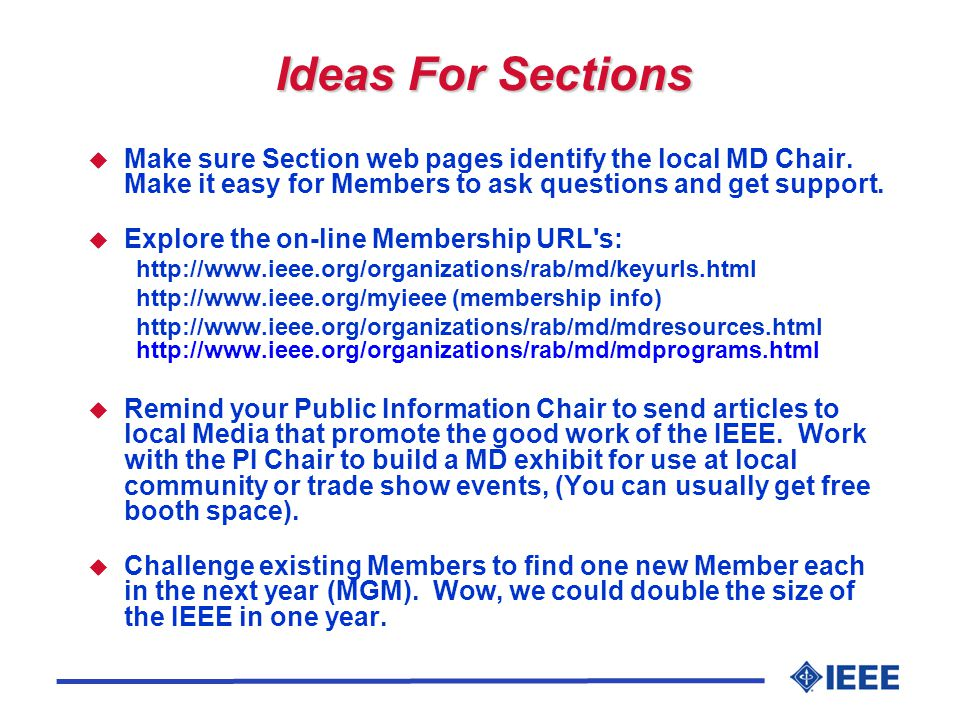 Ideas For Sections u Make sure Section web pages identify the local MD Chair.