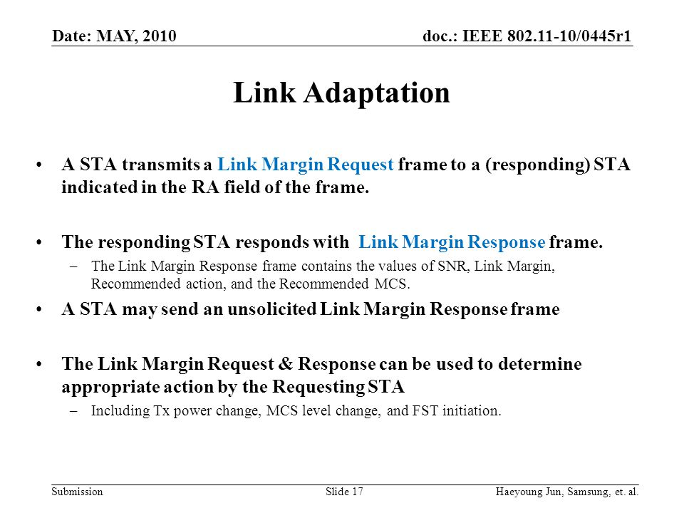 doc.: IEEE 802.11-10/0445r1 Submission Link Adaptation A STA transmits a Link Margin Request frame to a (responding) STA indicated in the RA field of the frame.