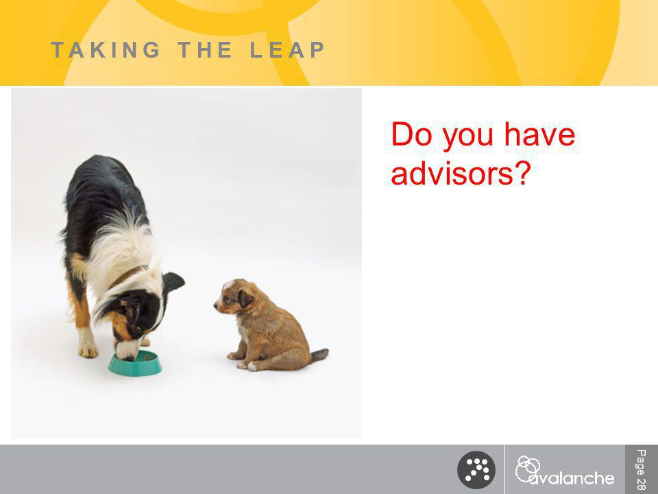 Page 28 TAKING THE LEAP Do you have advisors