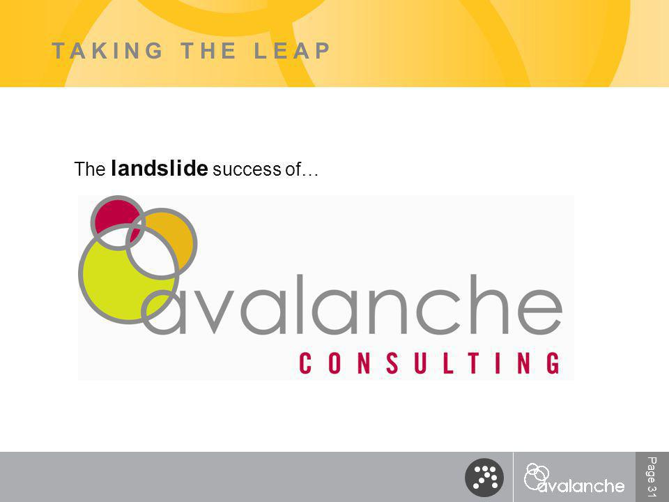 Page 31 TAKING THE LEAP The landslide success of…