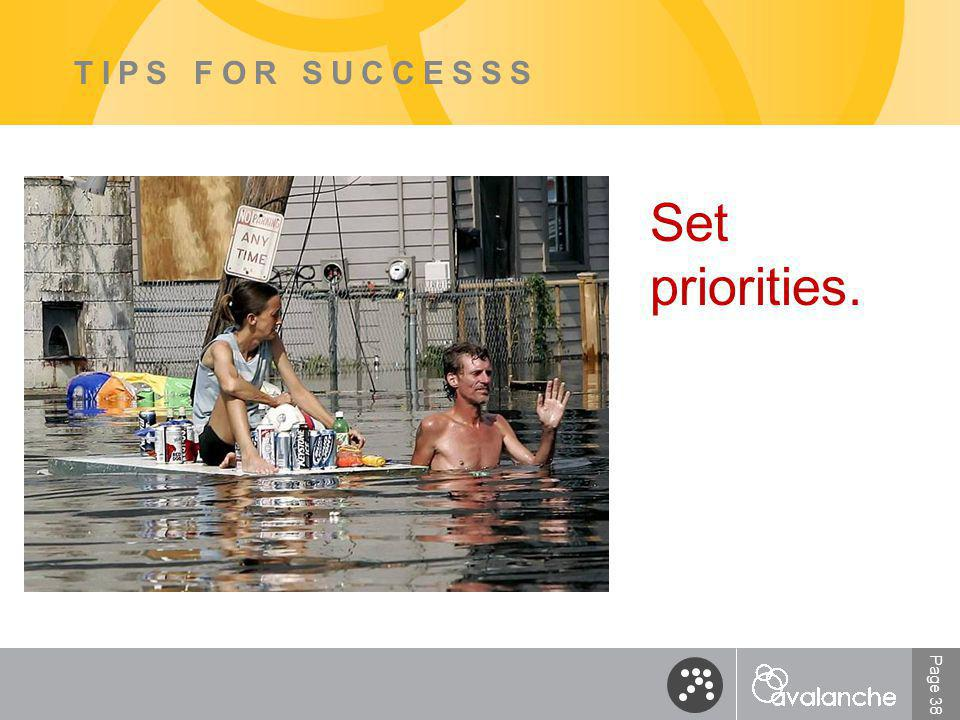 Page 38 TIPS FOR SUCCESSS Set priorities.