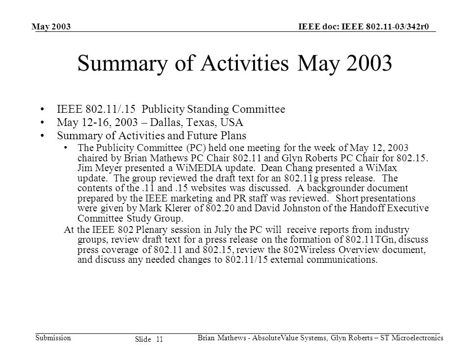 May 2003 Brian Mathews - AbsoluteValue Systems, Glyn Roberts – ST Microelectronics IEEE doc: IEEE 802.11-03/342r0 Submission 11 Slide Summary of Activ