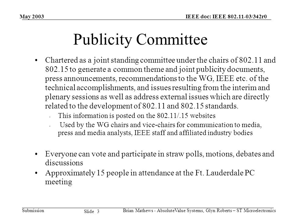 May 2003 Brian Mathews - AbsoluteValue Systems, Glyn Roberts – ST Microelectronics IEEE doc: IEEE 802.11-03/342r0 Submission 3 Slide Publicity Committ