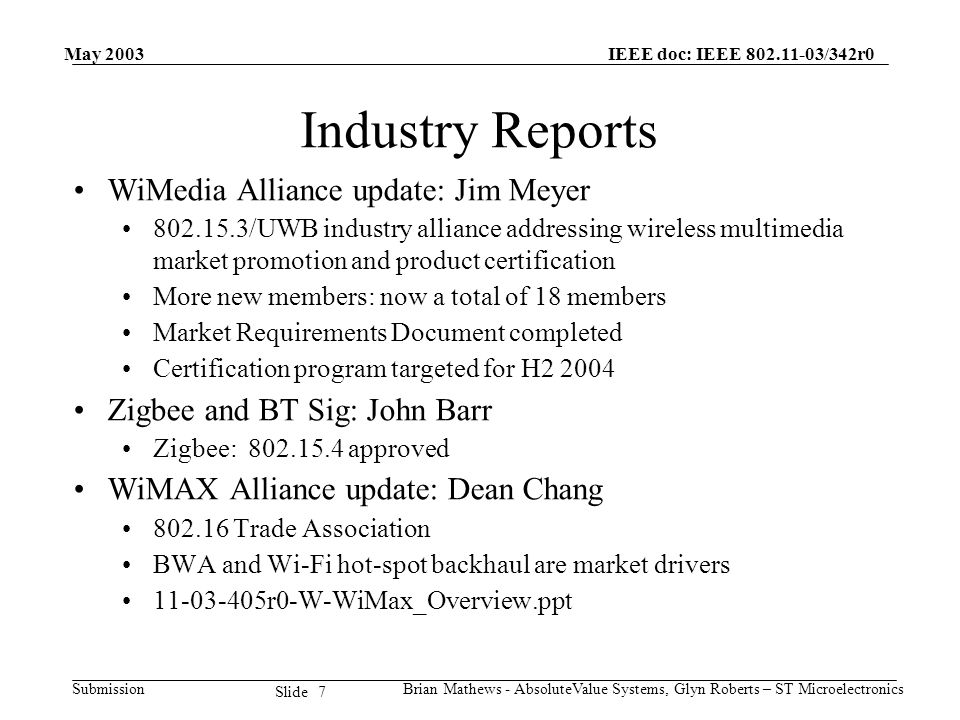 May 2003 Brian Mathews - AbsoluteValue Systems, Glyn Roberts – ST Microelectronics IEEE doc: IEEE 802.11-03/342r0 Submission 7 Slide Industry Reports