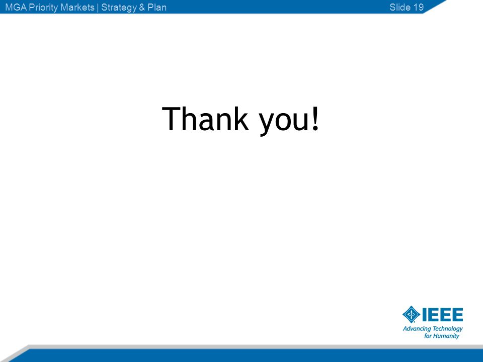 Thank you! Slide 19MGA Priority Markets | Strategy & Plan