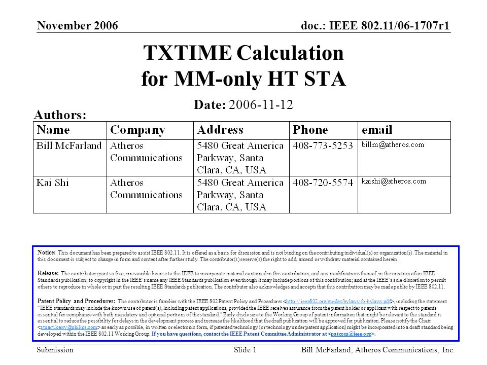 doc.: IEEE 802.11/06-1707r1 Submission November 2006 Bill McFarland, Atheros Communications, Inc.Slide 1 TXTIME Calculation for MM-only HT STA Notice: This document has been prepared to assist IEEE 802.11.